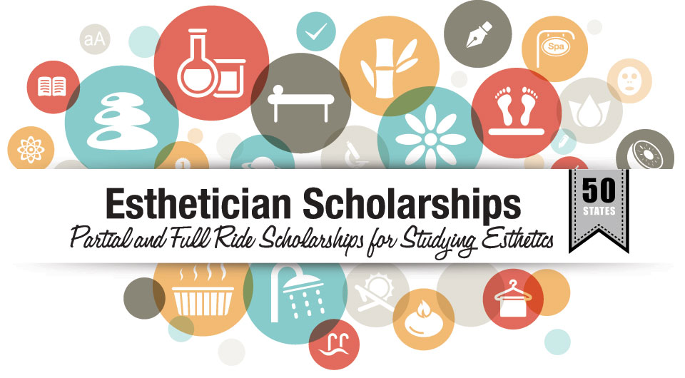 Esthetician Scholarships and Financial Awards for Aesthetics